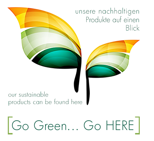 Hier ist der Link zu unseren nachhaltigen Produkten/ The Hyperlink to the site of our sustainable products